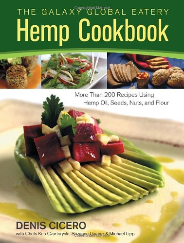 The-Galaxy-Global-Eatery-Hemp-Cookbook-More-Than-200-Recipes-Using-Hemp-Oil-Seeds-Nuts-and-Flour