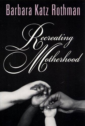 Recreating Motherhood