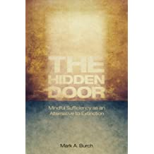 The Hidden Door: Mindful Sufficiency as an Alternative to Extinction