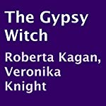 The Gypsy Witch | Veronika Knight,Roberta Kagan
