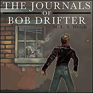 The Journals of Bob Drifter Audiobook