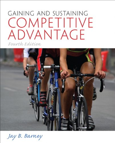 Gaining and Sustaining Competitive Advantage (4th Edition)
