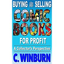 Buying And Selling Comic Books For Profit: A Collector's Perspective (Revised Edition)