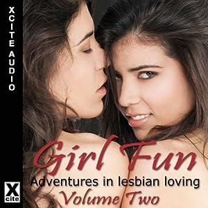 Girl Fun: Adventures in Lesbian Loving, Volume 2 Audiobook