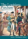 The Louisiana Purchase, Junius P. Rodriguez, 157607188X