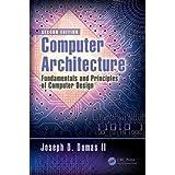 Computer Architecture: Fundamentals and Principles of Computer Design, Second Edition