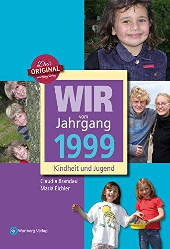 Wir vom Jahrgang 1999 - Kindheit und Jugend (Jahrgangsbände)