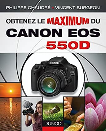 Obtenez le maximum du Canon EOS 550D (French Edition) eBook ...