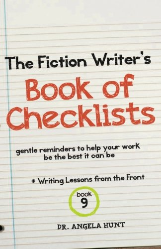 - The Fiction Writer's Book of Checklists: Gentle Reminders to Help Your Work be the Best It Can Be (Writing Lessons from the Front) (Volume 9)