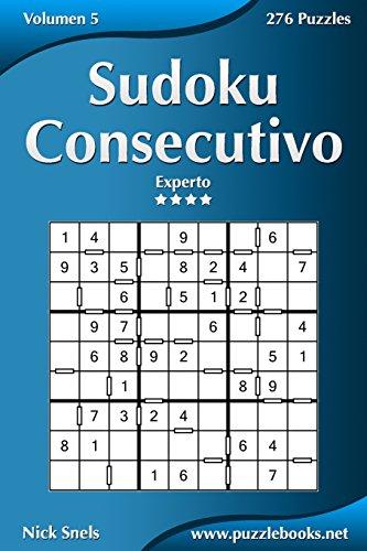 Sudoku Consecutivo - Experto - Volumen 5 - 276 Puzzles (Volume 5)  [Snels, Nick] (Tapa Blanda)