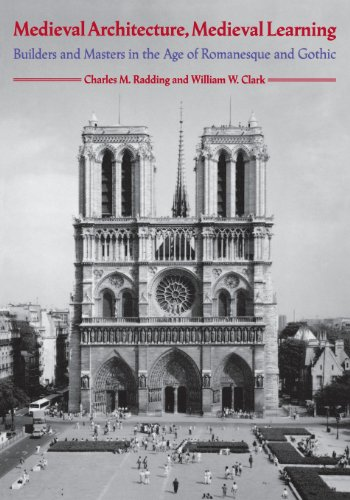 Medieval Architecture, Medieval Learning: Builders and Masters in the Age of Romanesque and Gothic -