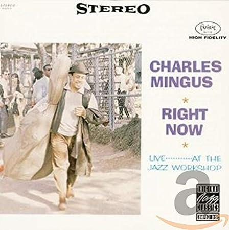 Charles Mingus Clifford Jordan John Handy - Right Now Live at