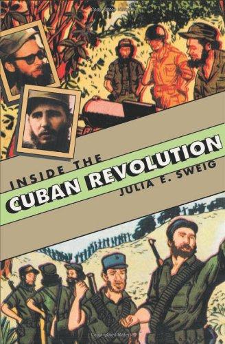 Inside the Cuban Revolution: Fidel Castro and the Urban Underground