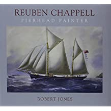 Reuben Chappell: The Life and Work of a Marine Artist