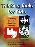 Thinking Tools for Kids : An Activity Book for Classroom Learning, Cleary, Barbara A. and Duncan, Sally J., 0873897374