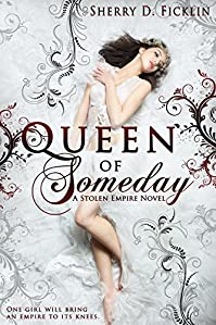 Queen Of Someday by Sherry Ficklin ebook deal