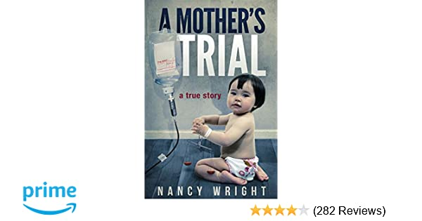 A Mother's Trial: Nancy Wright: 9781490500652: Amazon com: Books