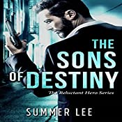 The Sons of Destiny: The Reluctant Hero Trilogy, Book 3 | Summer Lee