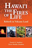 img - for Hawaii: The Fires of Life by Garrett A. Smathers and Dieter Mueller-Dombois (2007-03-01) book / textbook / text book