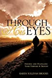 Through his Eyes, Karen Sullivan Brooks, 1609573730