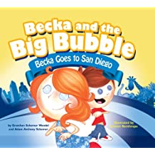 Becka Goes to San Diego (Becka and the Big Bubble)