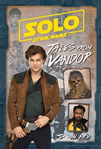 Solo: A Star Wars Story: Tales from Vandor (Replica Journal)