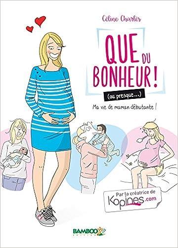 Amazon Fr Que Du Bonheur Ou Presque Tome 01 Ma