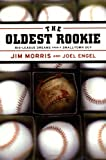 The Oldest Rookie, Jim Morris and Joel Engel, 0316591564