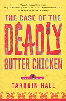 The Case of the Deadly Butter Chicken: A Vish Puri Mystery (Vish Puri series Book 3) by [Hall, Tarquin]