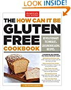 #10: The How Can It Be Gluten Free Cookbook: Revolutionary Techniques. Groundbreaking Recipes.