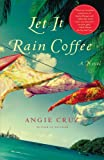 Let It Rain Coffee: A Novel