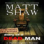 Diary of a Dead Man: The Final Thoughts of Ed Boothe   Matt Shaw