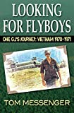 Looking for Flyboys: One G.I.'s Journey: Vietnam 1970-1971