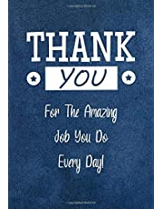 Thank You for the Amazing Job You Do Every Day!: Employee Appreciation Gift - Lined Notebook - Journal | Work Staff - Coworkers