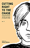 Cutting Right to the Chase Vol.3: 10x1000 word stories of unusual crimes (Chase Williams Cozy Mysteries)