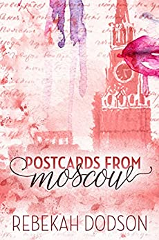 Postcards from Moscow (Postcards from Paris Book 3) by [Dodson, Rebekah]