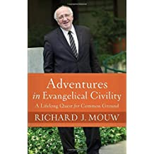 Adventures in Evangelical Civility HC: A Lifelong Quest for Common Ground