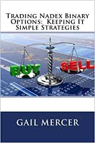 Gail mercer trading nadex binary options keeping it simple strategies