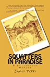 Squatters in Paradise, James Perry, 1475088337