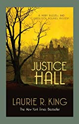 Justice Hall (A Mary Russell & Sherlock Holmes Mystery Book 6)