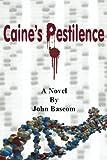 Caine's Pestilence, John Bascom, 098318920X