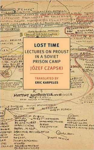 Lost Time: Lectures On Proust In A Soviet Prison Camp (New