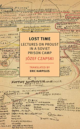 Lost Time Lectures On Proust In A Soviet Prison Camp New