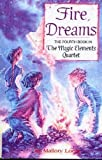img - for Fire Dreams : The Fourth Book in the Magic Elements Quartet book / textbook / text book