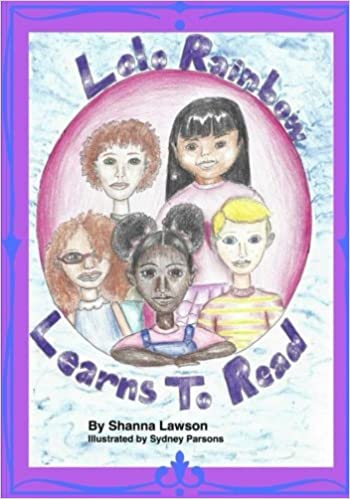 a6faf6d6cb6d5 Lolo Rainbow Learns To Read: Mrs. Shanna Lawson, Sydney Parsons ...