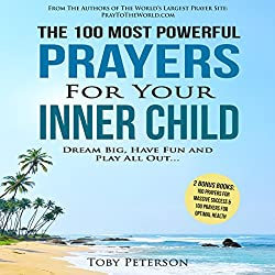 The 100 Most Powerful Prayers for Your Inner Child