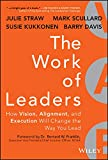 img - for The Work of Leaders: How Vision, Alignment, and Execution Will Change the Way You Lead book / textbook / text book