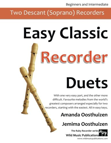 Easy Classic Recorder Duets: With one very easy part, and the other more difficult. Comprises favourite melodies from the world's greatest composers ... with the easiest. (The Ruby (Duet Recorder)