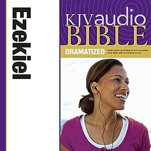 KJV Audio Bible: Ezekiel (Dramatized) Audiobook