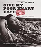 Give My Poor Heart Ease, William Ferris, 0807833258